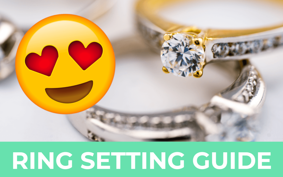 Engagement Ring Setting Guide