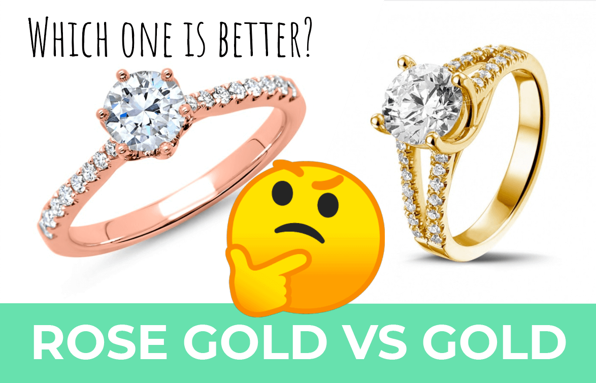 Rose Gold Vs Gold Which One Is The Better Choice