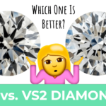 SI1 vs VS2 Diamonds – Which One Is Better?